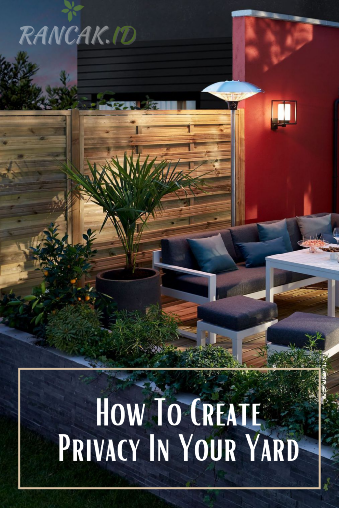 How To Create Privacy In Your Yard