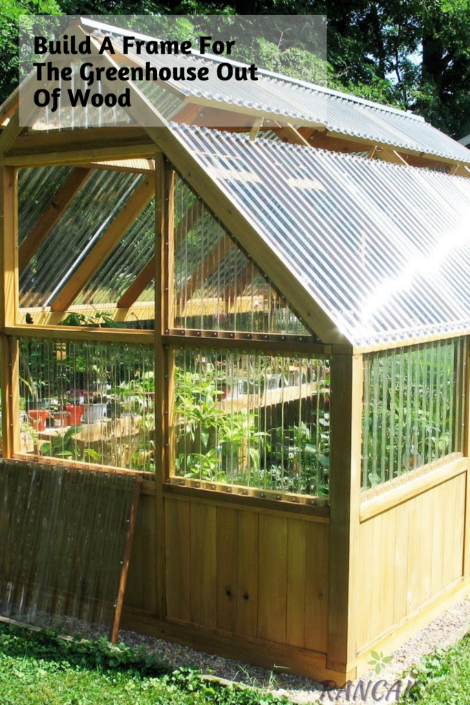 Build A Frame For The Greenhouse Out Of Wood