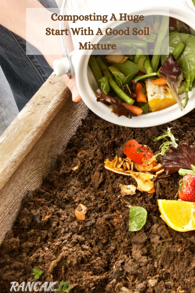 Composting A Huge Start With A Good Soil Mixture